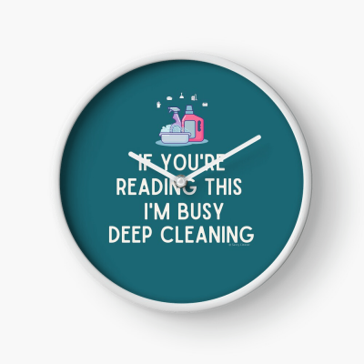 Im Busy Deep Cleaning, Savvy Cleaner Funny Cleaning Gifts, Cleaning Clock