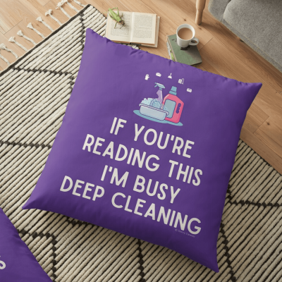 Im Busy Deep Cleaning, Savvy Cleaner Funny Cleaning Gifts, Cleaning Floor Pillow