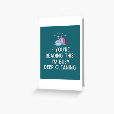 Im Busy Deep Cleaning, Savvy Cleaner Funny Cleaning Gifts, Cleaning Greeting Card