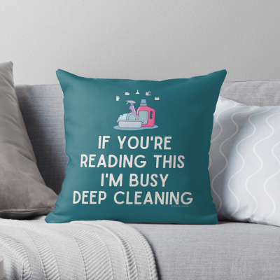 Im Busy Deep Cleaning, Savvy Cleaner Funny Cleaning Gifts, Cleaning Throw Pillow