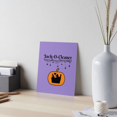 Jack-O-Cleaner, Savvy Cleaner Funny Cleaning Gifts, Cleaning Art Board Print