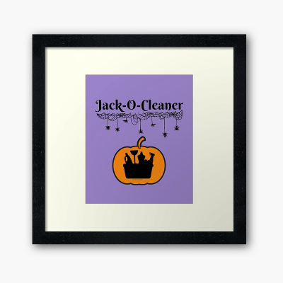 Jack-O-Cleaner, Savvy Cleaner Funny Cleaning Gifts, Cleaning Framed Art Print