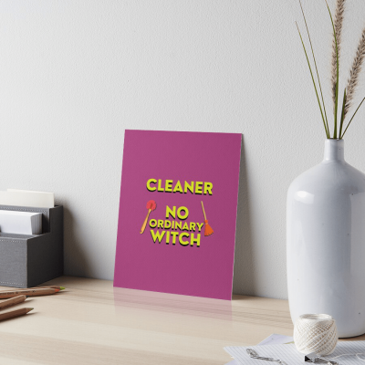 No Ordinary Witch, Savvy Cleaner Funny Cleaning Gifts, Cleaning Art Board Print