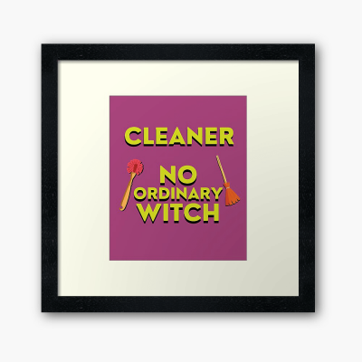 No Ordinary Witch, Savvy Cleaner Funny Cleaning Gifts, Cleaning Framed Art Print
