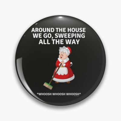 Sweeping All the Way, Savvy Cleaner Funny Cleaning Gifts, Cleaning Button