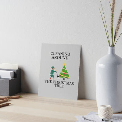 Cleaning Around The Christmas Tree Savvy Cleaner Funny Cleaning Gifts Art Board Print