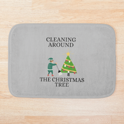 Cleaning Around The Christmas Tree Savvy Cleaner Funny Cleaning Gifts Bathmat