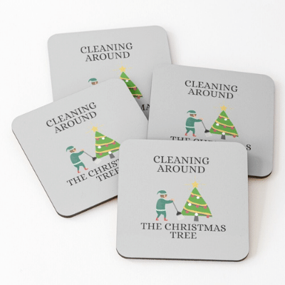 Cleaning Around The Christmas Tree Savvy Cleaner Funny Cleaning Gifts Coasters