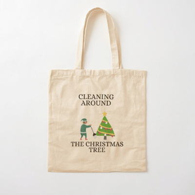 Cleaning Around The Christmas Tree Savvy Cleaner Funny Cleaning Gifts Cotton Tote Bag