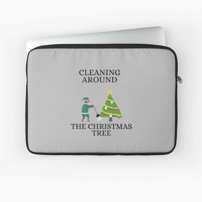 Cleaning Around The Christmas Tree Savvy Cleaner Funny Cleaning Gifts Laptop Sleeve
