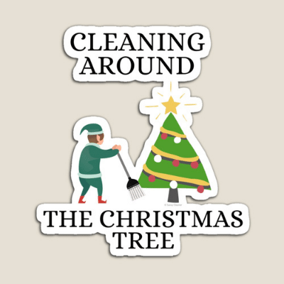 Cleaning Around The Christmas Tree Savvy Cleaner Funny Cleaning Gifts Magnet