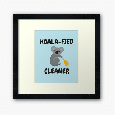 Koalafied Cleaner Savvy Cleaner Funny Cleaning Gifts Framed Art Print