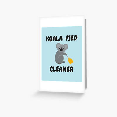 Koalafied Cleaner Savvy Cleaner Funny Cleaning Gifts Greeting Card