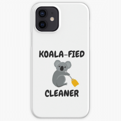 Koalafied Cleaner Savvy Cleaner Funny Cleaning Gifts Iphone Case