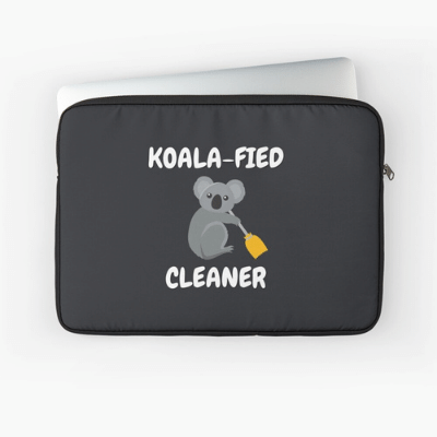 Koalafied Cleaner Savvy Cleaner Funny Cleaning Gifts Laptop Sleeve
