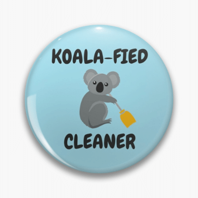 Koalafied Cleaner Savvy Cleaner Funny Cleaning Gifts Pin