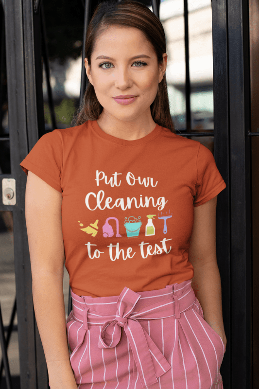 Put Our Cleaning to the Test Savvy Cleaner Funny Cleaning Shirts Women's Comfort T-Shirt