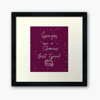 Sponges Are A Cleaner's Best Friend Savvy Cleaner Funny Cleaning Gifts Framed Art Print
