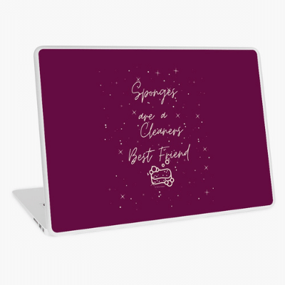 Sponges Are A Cleaner's Best Friend Savvy Cleaner Funny Cleaning Gifts Laptop Skin