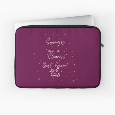 Sponges Are A Cleaner's Best Friend Savvy Cleaner Funny Cleaning Gifts Laptop Sleeve