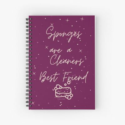 Sponges Are A Cleaner's Best Friend Savvy Cleaner Funny Cleaning Gifts Spiral Notebook