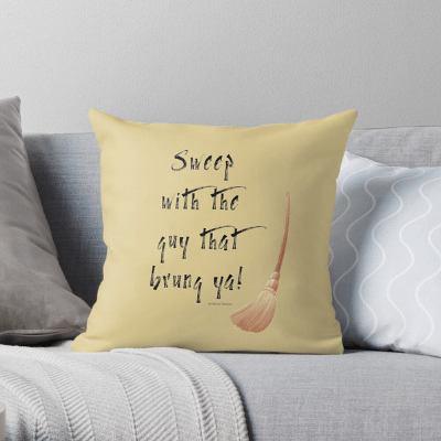 Sweep With The Guy Savvy Cleaner Funny Cleaning Gifts Throw Pillow