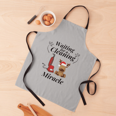 Waiting For A Cleaning Miracle Savvy Cleaner Funny Cleaning Gifts Apron