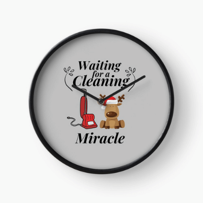 Waiting For A Cleaning Miracle Savvy Cleaner Funny Cleaning Gifts Clock