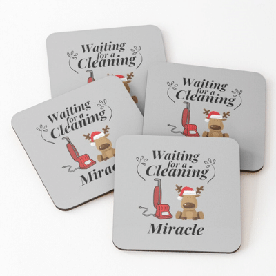 Waiting For A Cleaning Miracle Savvy Cleaner Funny Cleaning Gifts Coasters