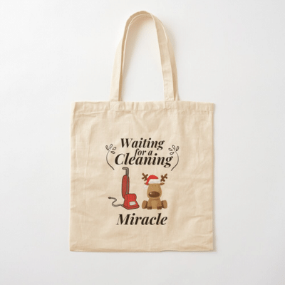 Waiting For A Cleaning Miracle Savvy Cleaner Funny Cleaning Gifts Cotton Tote Bag
