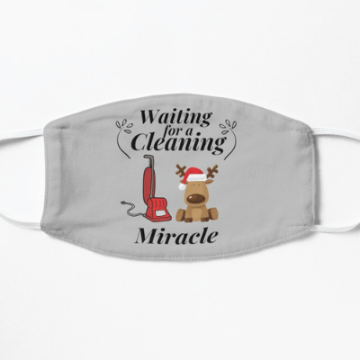 Waiting For A Cleaning Miracle Savvy Cleaner Funny Cleaning Gifts Facemask