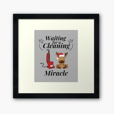 Waiting For A Cleaning Miracle Savvy Cleaner Funny Cleaning Gifts Framed Art Print