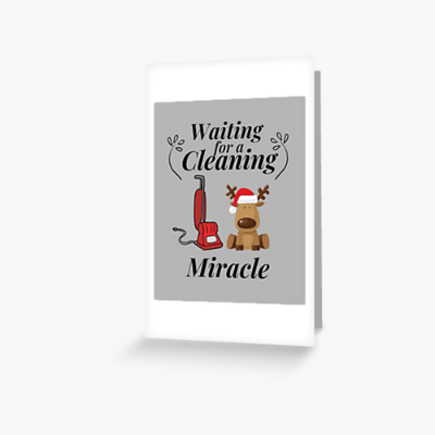 Waiting For A Cleaning Miracle Savvy Cleaner Funny Cleaning Gifts Greeting Card