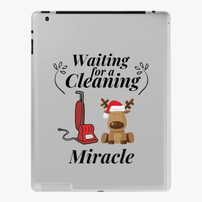 Waiting For A Cleaning Miracle Savvy Cleaner Funny Cleaning Gifts Ipad Case