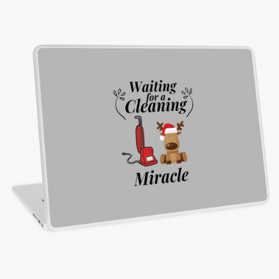 Waiting For A Cleaning Miracle Savvy Cleaner Funny Cleaning Gifts Laptop Skin