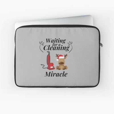 Waiting For A Cleaning Miracle Savvy Cleaner Funny Cleaning Gifts Laptop Sleeve