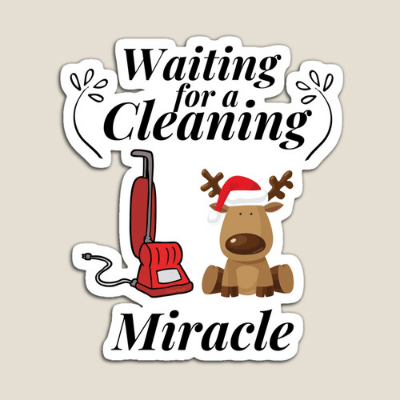 Waiting For A Cleaning Miracle Savvy Cleaner Funny Cleaning Gifts Magnet