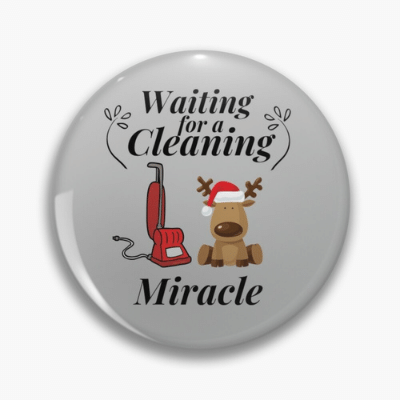 Waiting For A Cleaning Miracle Savvy Cleaner Funny Cleaning Gifts Pin