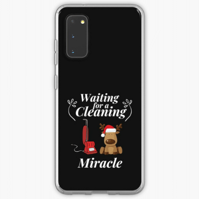 Waiting For A Cleaning Miracle Savvy Cleaner Funny Cleaning Gifts Samsung Phone Case