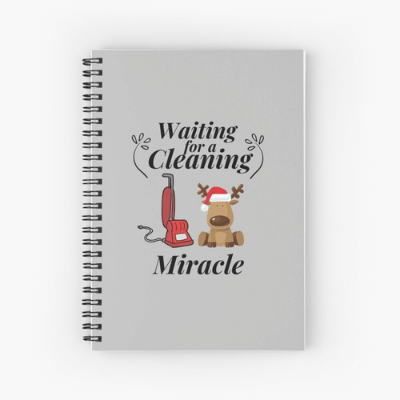 Waiting For A Cleaning Miracle Savvy Cleaner Funny Cleaning Gifts Spiral Notebook