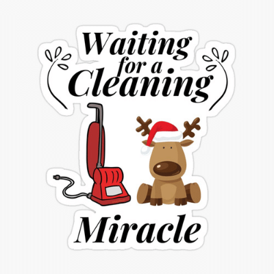 Waiting For A Cleaning Miracle Savvy Cleaner Funny Cleaning Gifts Sticker