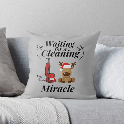 Waiting For A Cleaning Miracle Savvy Cleaner Funny Cleaning Gifts Throw Pillow