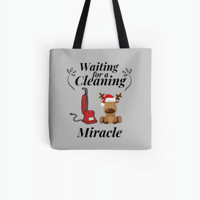 Waiting For A Cleaning Miracle Savvy Cleaner Funny Cleaning Gifts Tote Bag