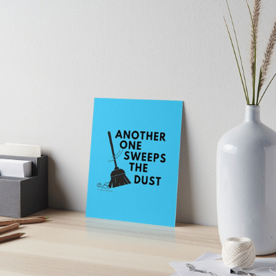 Another One Sweeps The Dust Savvy Cleaner Funny Cleaning Gifts Art Board Print