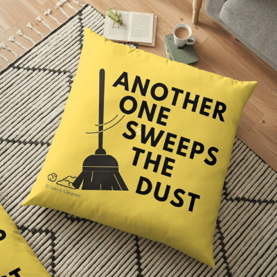 Another One Sweeps The Dust Savvy Cleaner Funny Cleaning Gifts Floor Pillow