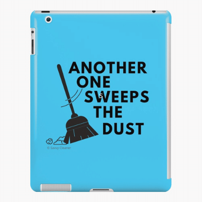 Another One Sweeps The Dust Savvy Cleaner Funny Cleaning Gifts Ipad Case