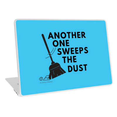 Another One Sweeps The Dust Savvy Cleaner Funny Cleaning Gifts Laptop Skin