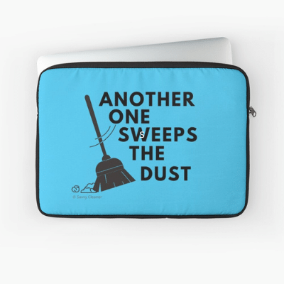 Another One Sweeps the Dust Funny Cleaning Gifts Laptop Sleeve