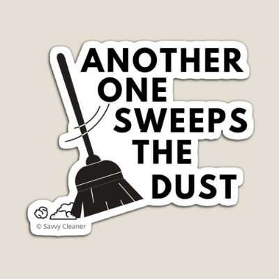 Another One Sweeps The Dust Savvy Cleaner Funny Cleaning Gifts Magnet