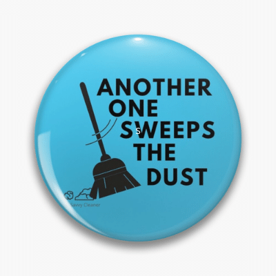 Another One Sweeps The Dust Savvy Cleaner Funny Cleaning Gifts Pin